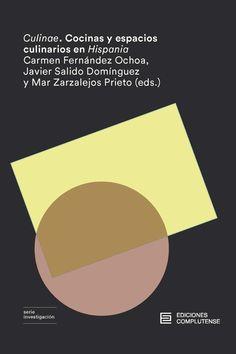"""Culinae: cocinas y espacios culinarios en """"Hispania"""".V. V. A. A. Ediciones Complutense. 2021. Chart, Kitchens, Spaces, Libros"""