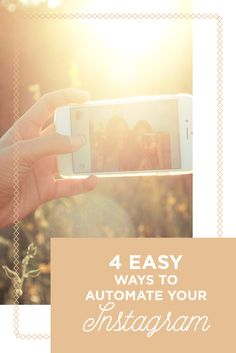 4 Easy Ways to Automate Your Instagram