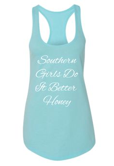 Southern Girls Do It Better Blue Racerback Tank.  Get 10% off with discount code spring sell.