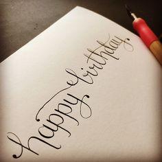 Happy birthday calligraphy. Birthday card. Hand lettering. Crafty_Chloe on Instagram.