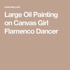 Large Oil Painting on Canvas Girl Flamenco Dancer