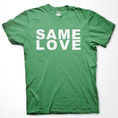 Macklemore - Same Love.  I want this!
