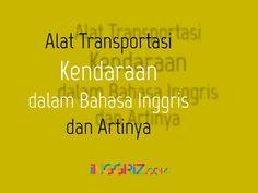 Alat Transportasi Kendaraan dalam Bahasa Inggris dan Artinya
