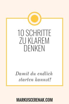 Klares Denken: Konkrete Schritte, die dich fokussieren, deine Birne entlüften und mit denen du ins Handeln kommst. #klaresdenken #klardenken #mindset #positivesdenken #instunkommen #losstarten Mental Training, Love Your Life, Mindset, Online Business, Coaching, How To Become, Motivation, Stress, Inspiration