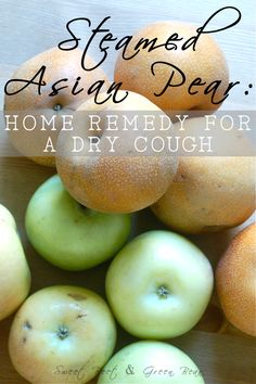 Did you know steamed Asian pear is a natural remedy for a dry cough? | SweetBeetAndGreenBean.net