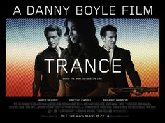 TRANCE movie posters 2 & 3 arrive for Danny Boyle film starring James McAvoy, Vincent Cassel & Rosario Dawson