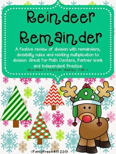 Division: Reindeer Remainder- a festive division unit covering remainders, word problems and rules of divisibility. Fun math centers, partner practice and independent work included! Fancy Free in Fourth
