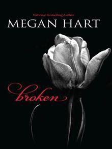 Broken - Megan Hart  Hot Hot hot. Ladies I love her books