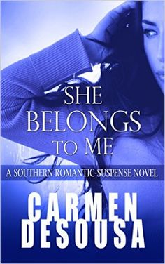 She Belongs to Me: A Southern Romantic-Suspense Novel - Charlotte - Book One - Kindle edition by Carmen DeSousa. Romance Kindle eBooks @ Amazon.com.