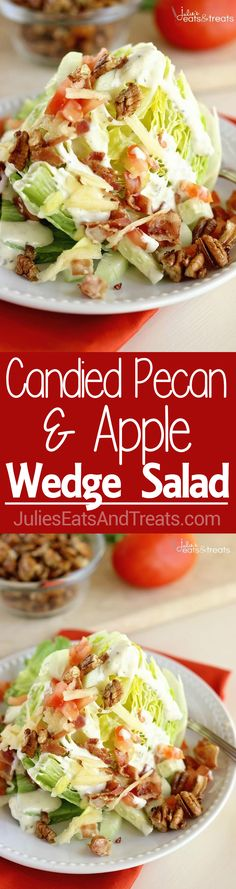Candied Pecan & Apple Wedge Salad Recipe – An easy salad side idea with the perfect combination of sweet and salty flavors!