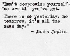 Yes Janis! Words of Wisdom from Janis Joplin. Janis Joplin Cry Baby, Janis Joplin Quotes, Ego Quotes, Song Quotes, Life Quotes, Qoutes, Cry Baby Lyrics, Song Lyrics, Sunday Inspiration