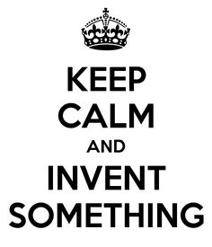 keep-calm-and-invent-something-3