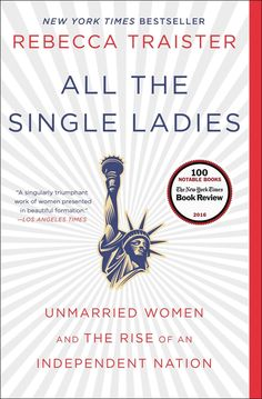 "All The Single Ladies: Unmarried Women and The Rise of the an Independent Nation by Rebecca Traister Plus Free ""Read Feminist Books"" Pen"