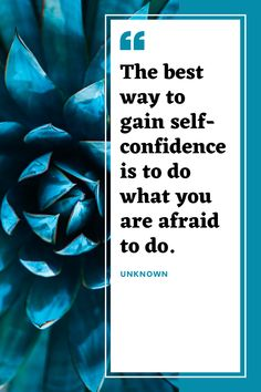 """The best way to gain self-confidence is to do what you are afraid to do. Uplifting Quotes, Motivational Quotes, Inspirational Quotes, Productivity Quotes, How To Gain Confidence, Daily Inspiration Quotes, Inspiring Quotes About Life, Motivate Yourself, Ambition"