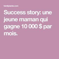 Success story: une jeune maman qui gagne 10 000 $ par mois.