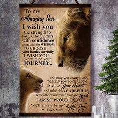 Lion canvas poster to my amazing son i wish you i am so proud of you always be my baby boy love from mom Mother Son Quotes, Daughter Quotes, Mom Quotes, So Proud Of You Quotes, True Quotes, Son Birthday Quotes, Sons Birthday, Birthday Messages, Birthday Cakes