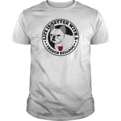 Life Is Better With A French Bulldog Dog Breed Tshirt