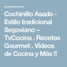 Cochinillo Asado - Estilo tradicional Segoviano – TvCocina . Recetas Gourmet . Vídeos de Cocina y Más !!