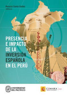 Título: Presencia e impacto de la inversión española en el Perú. Editora: Rosario Santa Gadea Mayor información: http://www.up.edu.pe/fondoeditorial/Paginas/TIE/Detalle.aspx?IdElemento=491