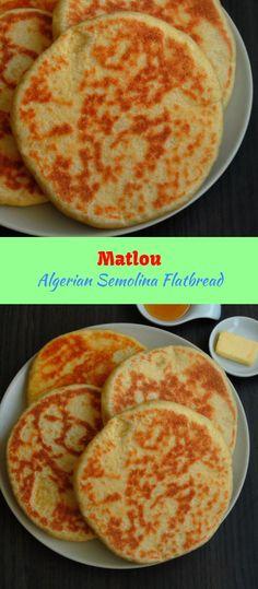 Matlou/Algerian Semolina Flatbread/Kesra Matlou - New Ideas World Recipes, Gourmet Recipes, Cooking Recipes, Healthy Recipes, Bread Recipes, Algerian Recipes, Algerian Food, Lebanese Recipes, Semolina Recipe