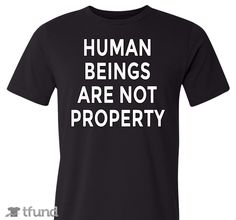 Check out Human Beings Are Not Property Tshirt fundraiser t-shirt. Buy one & share it to help support the campaign!  $5 from each sale goes to the Malala Fund.  #bringbackourgirls