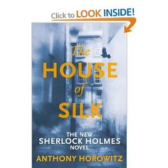 The House of Silk: The New Sherlock Holmes Novel by Anthony Horowitz - just read it and liked it much more than I expected to Great Books To Read, Good Books, My Books, Richard And Judy Books, Sherlock Holmes Book, The Draw, Mystery Books, Book Projects, Book 1