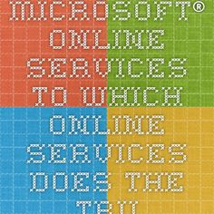 Microsoft® Online Services - To which online services does the Trust Center apply?