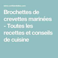 Brochettes de crevettes marinées - Toutes les recettes et conseils de cuisine