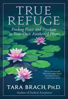"""Read """"True Refuge Finding Peace and Freedom in Your Own Awakened Heart"""" by Tara Brach available from Rakuten Kobo. How do you cope when facing life-threatening illness, family conflict, faltering relationships, old trauma, obsessive th. Radical Acceptance, Feeling Isolated, True Nature, Guided Meditation, Mindfulness Meditation, Meditation Audio, Meditation Prayer, Meditation Practices, Transform Your Life"""