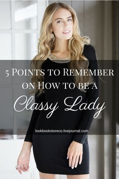 You don't have to be rich to be classy. Here are some tips to help you get started.   Lookbook Store Style Tips