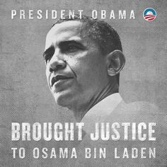 President Obama brought justice to Osama Bin Laden