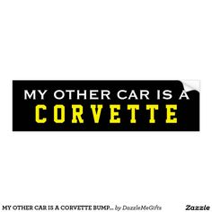 MY OTHER CAR IS A CORVETTE BUMPER STICKER