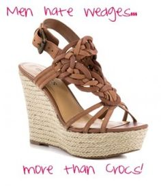 aacf9b66092 A survey confirmed that men hate wedges even more than Crocs or Uggs! Check  out