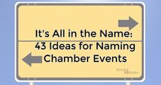 It's All in the Name: 43 Ideas for Naming Chamber Events