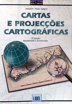 """Cartas e Projeções Cartográficas"", de Joaquim Alves Gaspar Agricultural Engineering, Environmental Engineering, Cartography, Mental Health, Geography, Maps, Books, Agriculture"