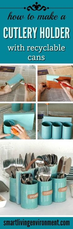 Dont throw away the recyclable cans. Instead, make this unique and personalized cutlery holder.