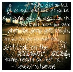 NeverShoutNever- one of my absolute favoritest quotes EVER