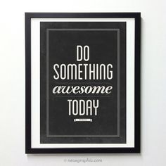 Motivational Poster Do Something Awesome Today door NeueGraphic