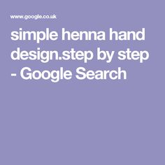 simple henna hand design.step by step - Google Search