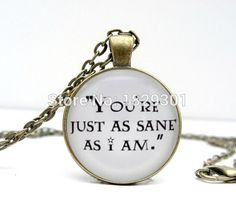 2017 New Luna Lovegood Quote Necklace You're Just As Sane As I Am Pendant Jewelry Glass Cabochon Photo Necklaces Silver Chains