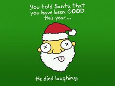 ...darn you for killing Santa...