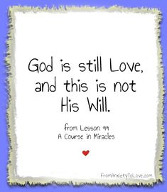 God is still love and this is not his will - A Course in Miracles #ACIM