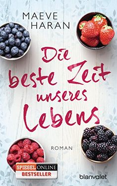 Die beste Zeit unseres Lebens: Roman: Amazon.de: Maeve Haran, Karin Dufner: Bücher