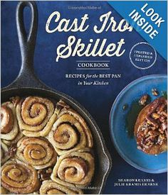 The Cast Iron Skillet Cookbook, 2nd Edition: Recipes for the Best Pan in Your Kitchen: Sharon Kramis, Julie Kramis Hearne, Charity Burggraaf...
