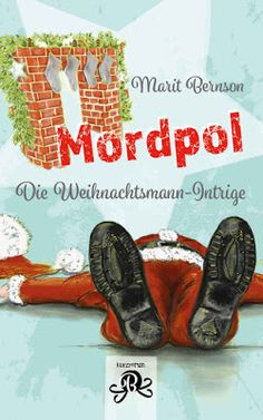 'Mordpol: Die Weihnachtsmann-Intrige' von Marit Bernson
