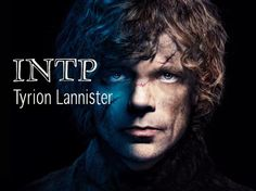 What Is Your Game Of Thrones Personality Type? INTP: The Thinker - Tyrion Lannister. As an INTP you are: thoughtful, methodical, and introspective.  You are focused on philosophical theories and ideas, and analyzing the puzzle that is existence. You approach the world with curiosity, and you don't feel to stick to commonly accepted practices or opinions. You tend to be very tolerant and flexible, until someone challenges an idea that is very significant to you. Although you are very shy…
