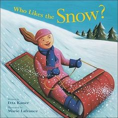 Who Likes the Snow by Etta Kaner *NONFICTION*