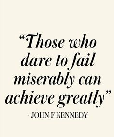 Dare To Fail - Great Inspirational Quote