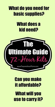 The Ultimate Guide to 72-hour Kits. You've got this!  PreparednessMama