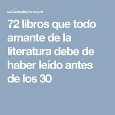 72 libros que todo amante de la literatura debe de haber leído antes de los 30
